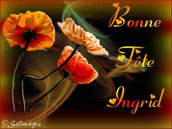Bonne fête Ingrid